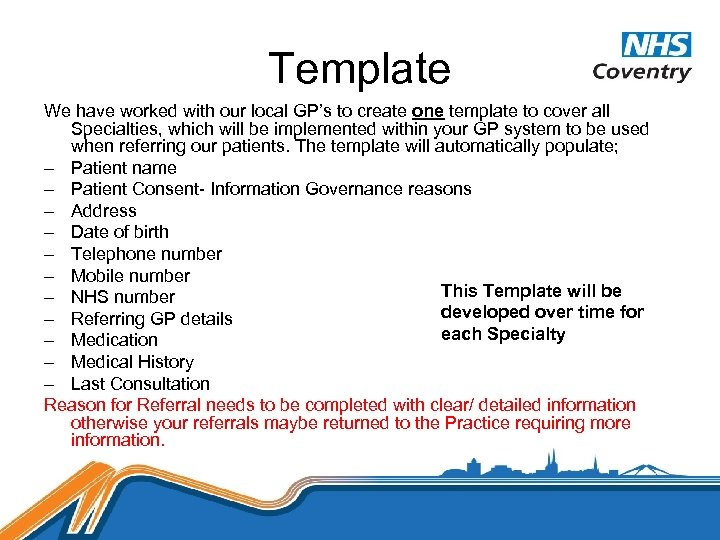 Template We have worked with our local GP's to create one template to cover