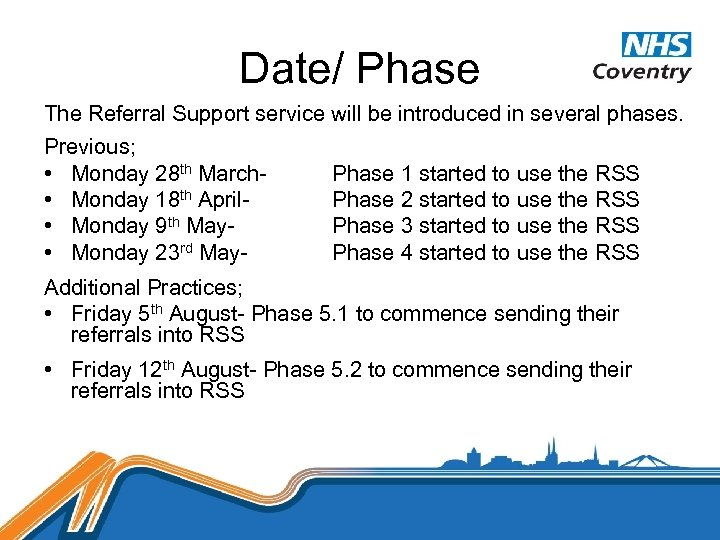 Date/ Phase The Referral Support service will be introduced in several phases. Previous; •