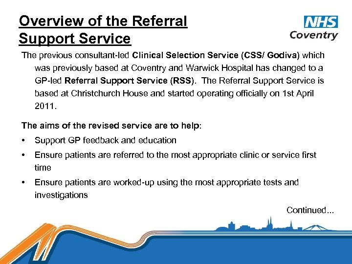 Overview of the Referral Support Service The previous consultant-led Clinical Selection Service (CSS/ Godiva)