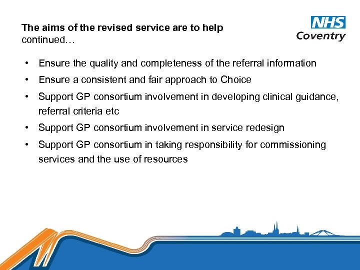 The aims of the revised service are to help continued… • Ensure the quality