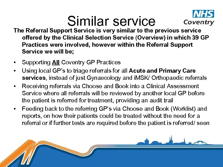 Similar serviceprevious service The Referral Support Service is very similar to the offered by
