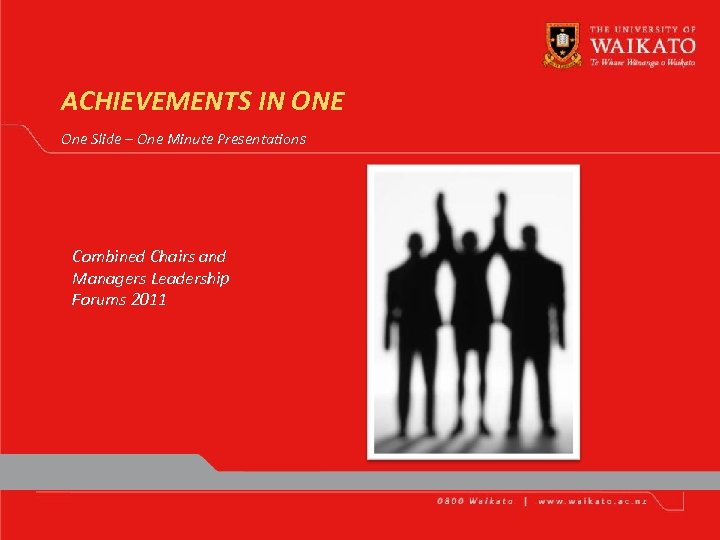 ACHIEVEMENTS IN ONE One Slide – One Minute Presentations Combined Chairs and Managers Leadership