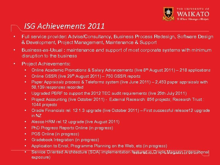 ISG Achievements 2011 • Full service provider: Advise/Consultancy, Business Process Redesign, Software Design &
