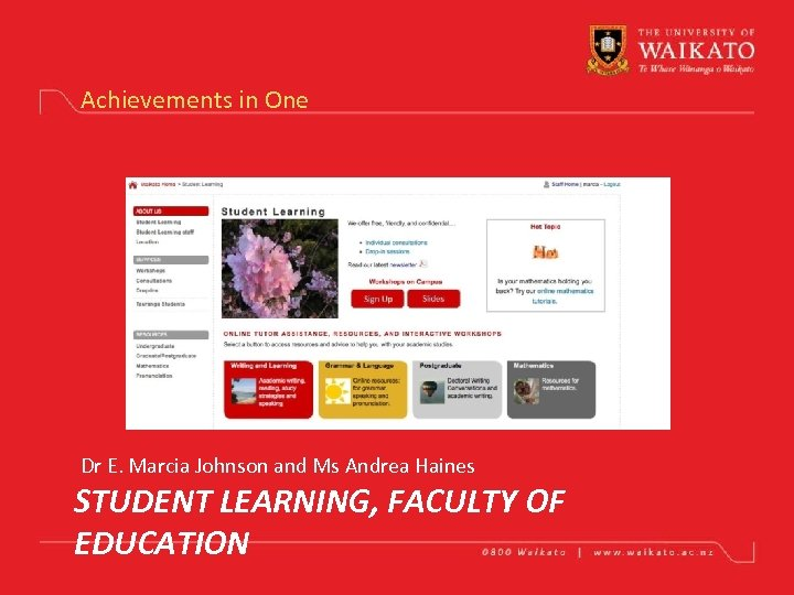 Achievements in One Dr E. Marcia Johnson and Ms Andrea Haines STUDENT LEARNING, FACULTY
