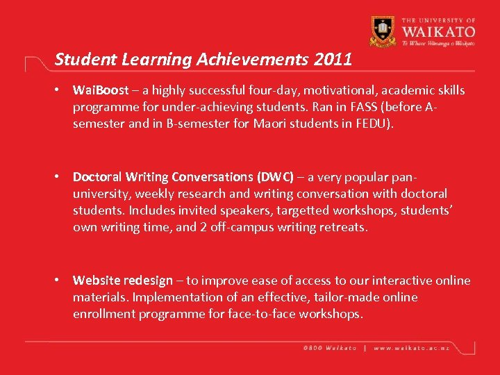 Student Learning Achievements 2011 • Wai. Boost – a highly successful four-day, motivational, academic
