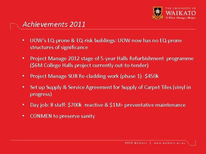 Achievements 2011 • UOW's EQ-prone & EQ-risk buildings: UOW now has no EQ-prone structures