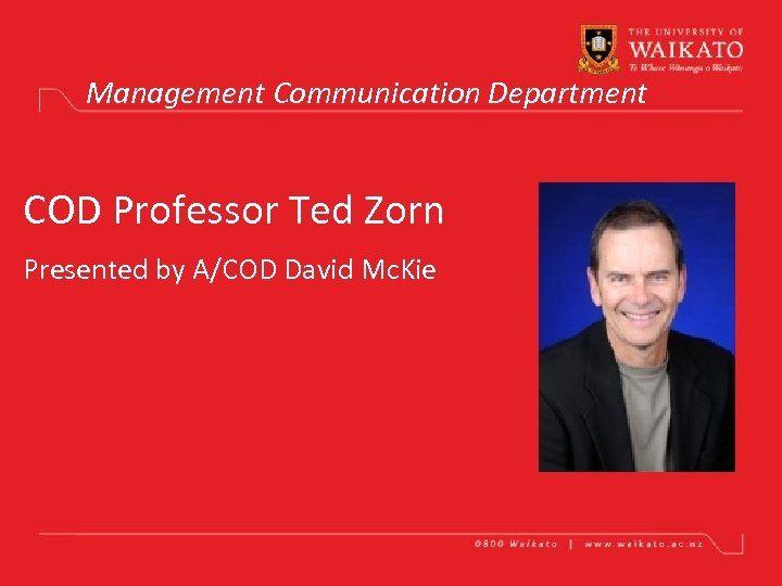 Management Communication Department COD Professor Ted Zorn Presented by A/COD David Mc. Kie