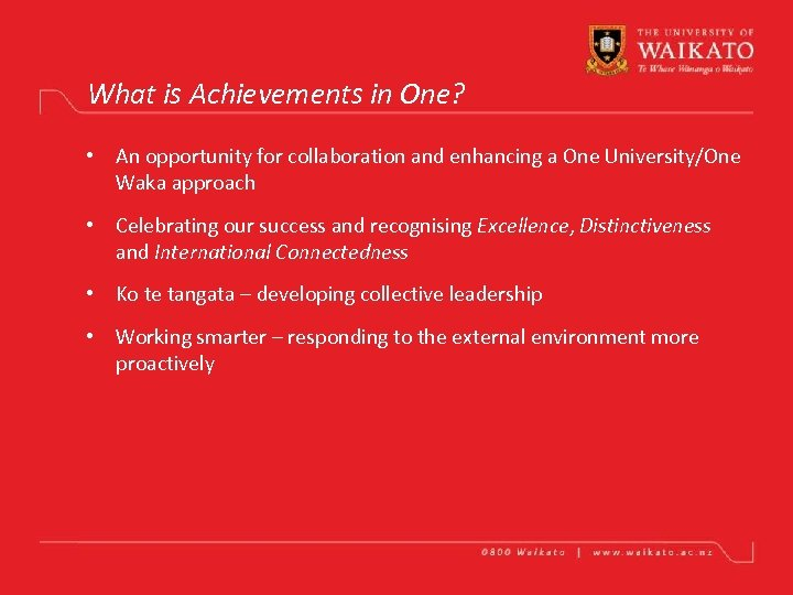 What is Achievements in One? • An opportunity for collaboration and enhancing a One