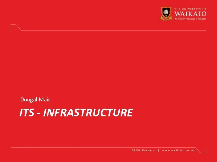 Dougal Mair ITS - INFRASTRUCTURE