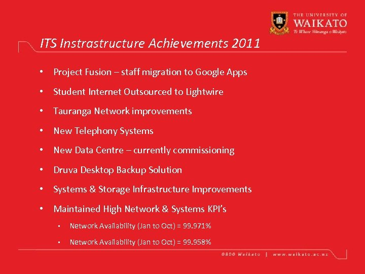 ITS Instrastructure Achievements 2011 • Project Fusion – staff migration to Google Apps •