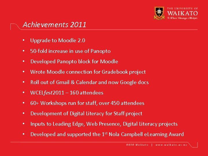 Achievements 2011 • Upgrade to Moodle 2. 0 • 50 -fold increase in use