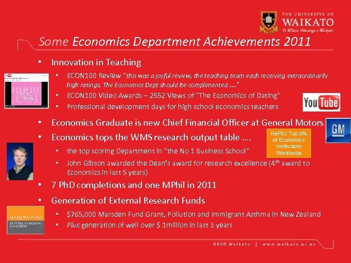 Some Economics Department Achievements 2011 • Innovation in Teaching • • • ECON 100