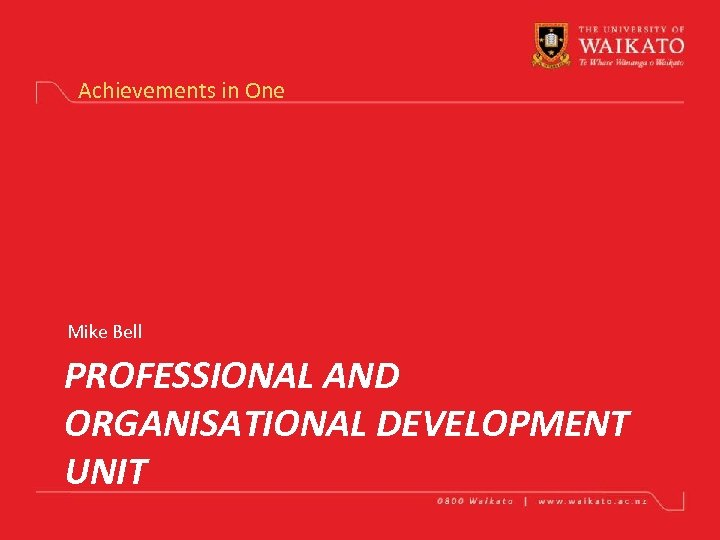 Achievements in One Mike Bell PROFESSIONAL AND ORGANISATIONAL DEVELOPMENT UNIT