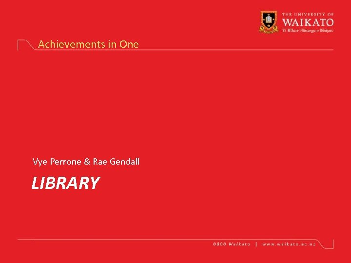 Achievements in One Vye Perrone & Rae Gendall LIBRARY