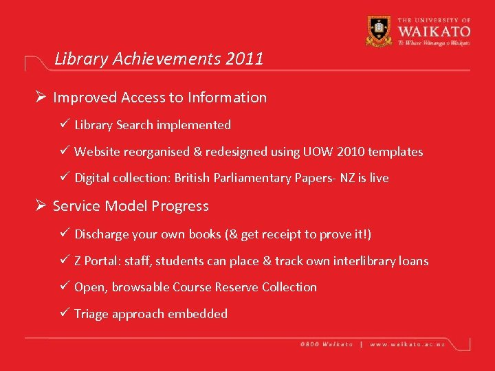 Library Achievements 2011 Ø Improved Access to Information ü Library Search implemented ü Website