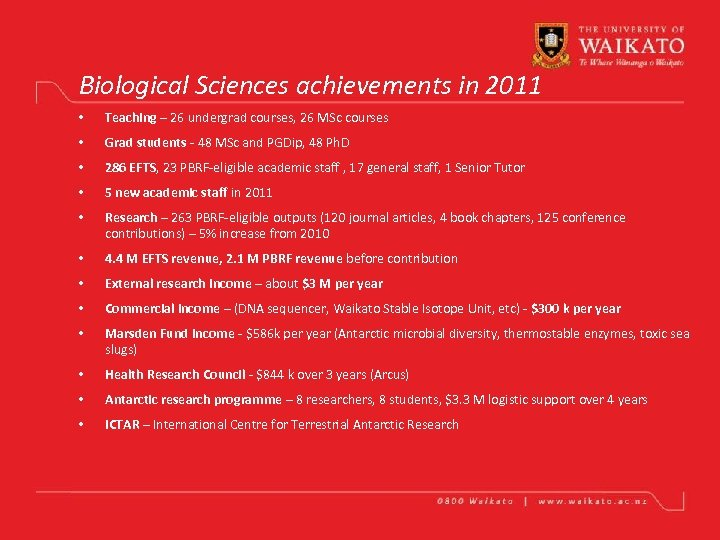 Biological Sciences achievements in 2011 • Teaching – 26 undergrad courses, 26 MSc courses