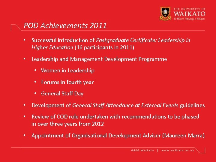 POD Achievements 2011 • Successful introduction of Postgraduate Certificate: Leadership in Higher Education (16