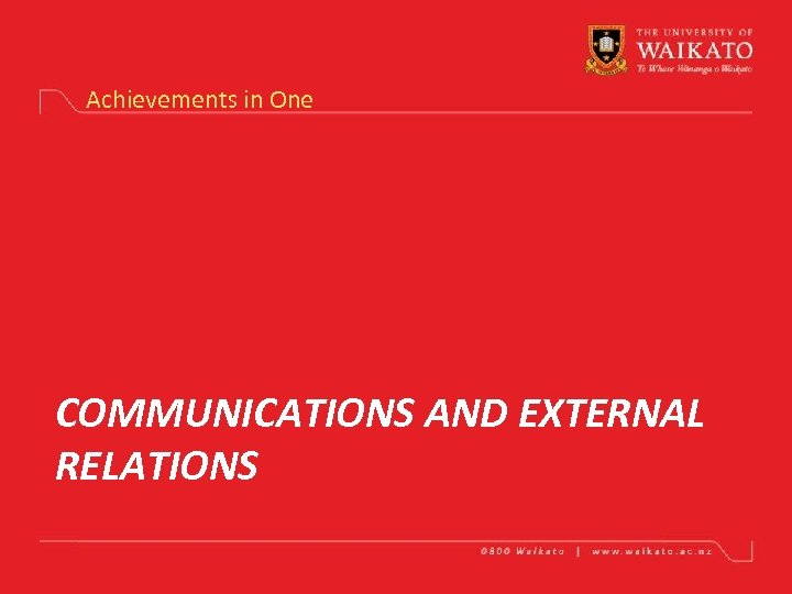 Achievements in One COMMUNICATIONS AND EXTERNAL RELATIONS