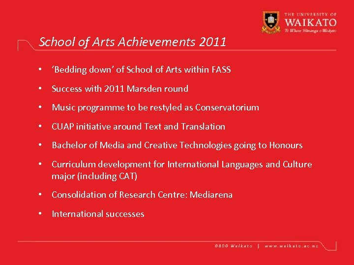 School of Arts Achievements 2011 • 'Bedding down' of School of Arts within FASS