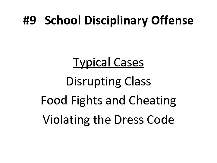 #9 School Disciplinary Offense Typical Cases Disrupting Class Food Fights and Cheating Violating the