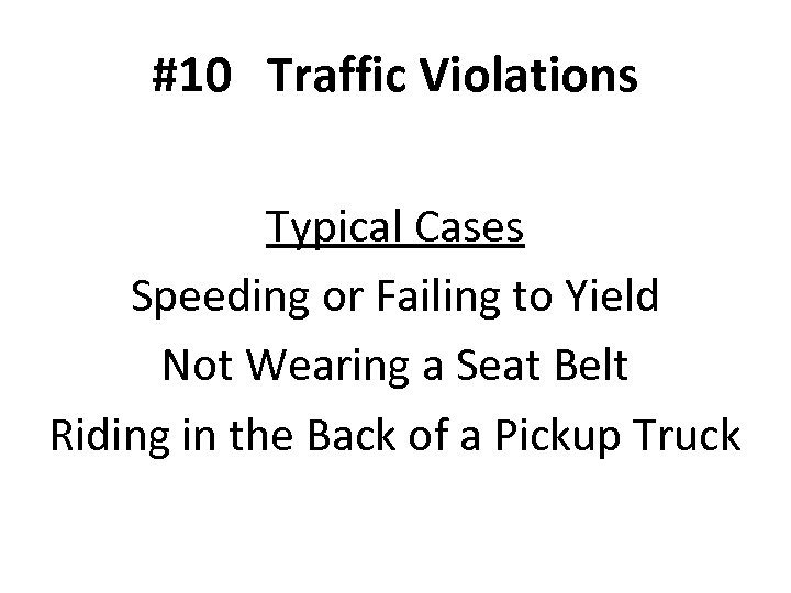 #10 Traffic Violations Typical Cases Speeding or Failing to Yield Not Wearing a Seat