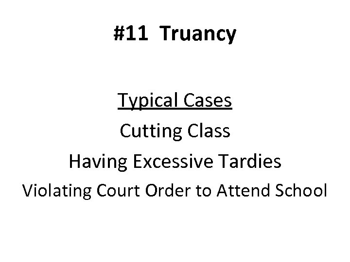 #11 Truancy Typical Cases Cutting Class Having Excessive Tardies Violating Court Order to Attend