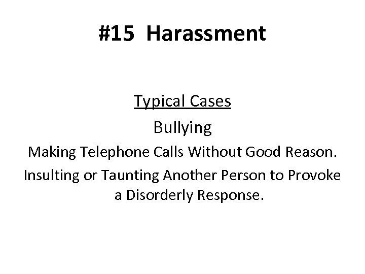 #15 Harassment Typical Cases Bullying Making Telephone Calls Without Good Reason. Insulting or Taunting