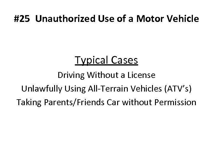 #25 Unauthorized Use of a Motor Vehicle Typical Cases Driving Without a License Unlawfully