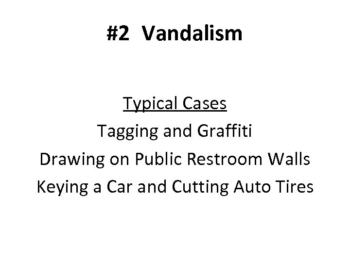 #2 Vandalism Typical Cases Tagging and Graffiti Drawing on Public Restroom Walls Keying a