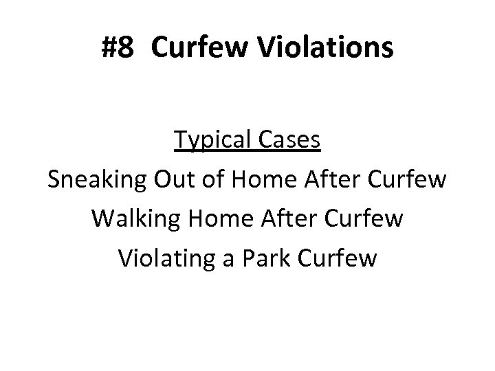#8 Curfew Violations Typical Cases Sneaking Out of Home After Curfew Walking Home After