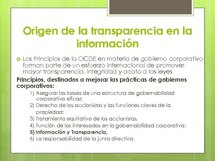 Origen de la transparencia en la información Los Principios de la OCDE en materia