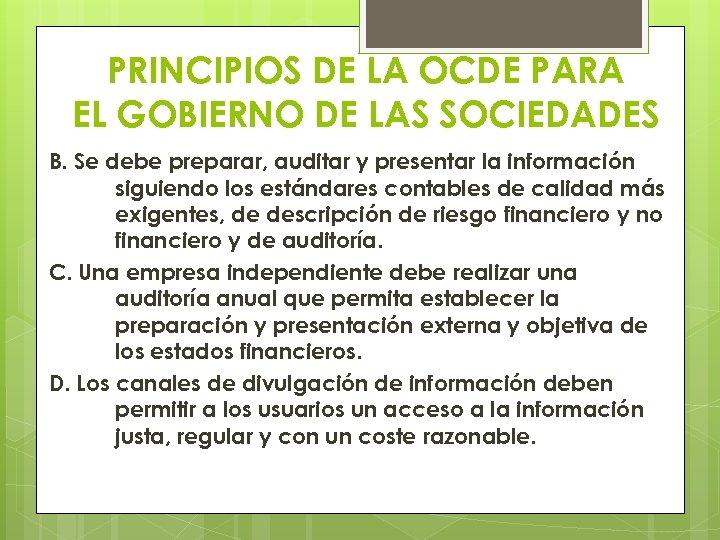 PRINCIPIOS DE LA OCDE PARA EL GOBIERNO DE LAS SOCIEDADES B. Se debe preparar,
