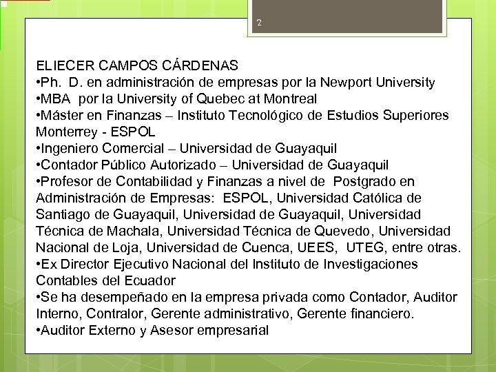 2 ELIECER CAMPOS CÁRDENAS • Ph. D. en administración de empresas por la Newport