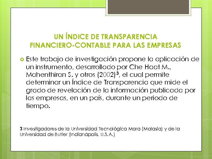 UN ÍNDICE DE TRANSPARENCIA FINANCIERO-CONTABLE PARA LAS EMPRESAS Este trabajo de investigación propone la