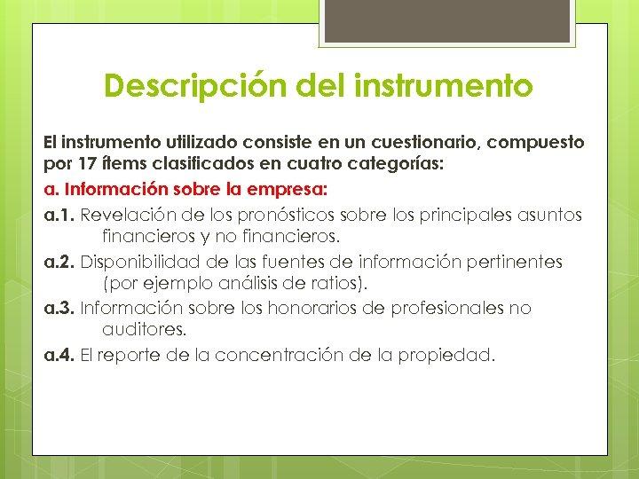 Descripción del instrumento El instrumento utilizado consiste en un cuestionario, compuesto por 17 ítems