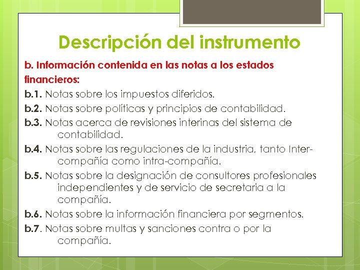 Descripción del instrumento b. Información contenida en las notas a los estados financieros: b.