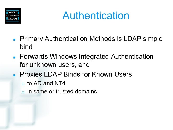 Authentication n Primary Authentication Methods is LDAP simple bind Forwards Windows Integrated Authentication for