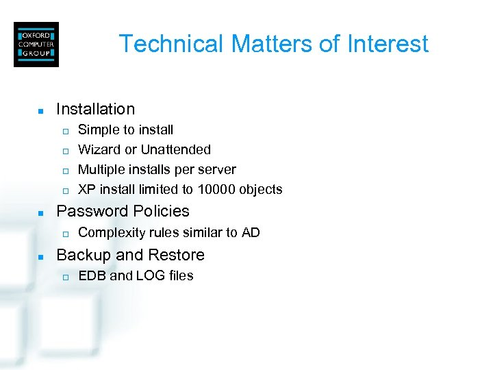 Technical Matters of Interest n Installation ¨ ¨ n Password Policies ¨ n Simple