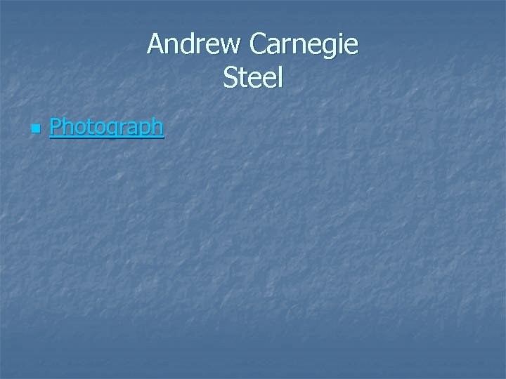 Andrew Carnegie Steel n Photograph