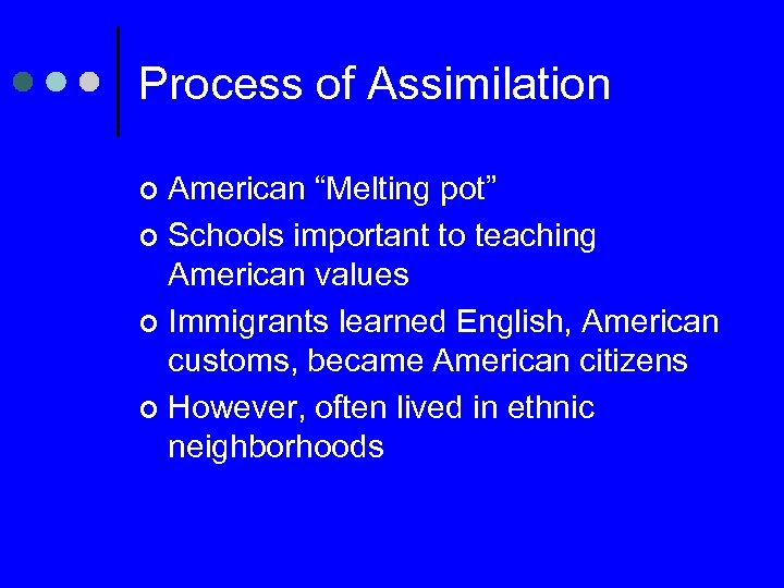 """Process of Assimilation American """"Melting pot"""" ¢ Schools important to teaching American values ¢"""