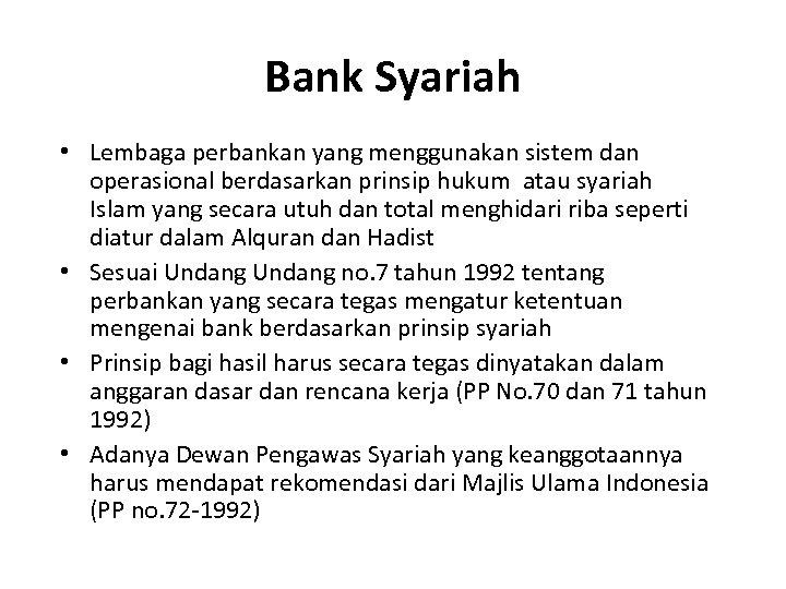 Bank Syariah • Lembaga perbankan yang menggunakan sistem dan operasional berdasarkan prinsip hukum atau