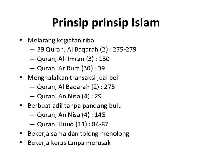 Prinsip prinsip Islam • Melarang kegiatan riba – 39 Quran, Al Baqarah (2) :
