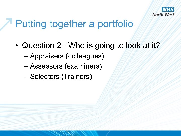 Putting together a portfolio • Question 2 - Who is going to look at