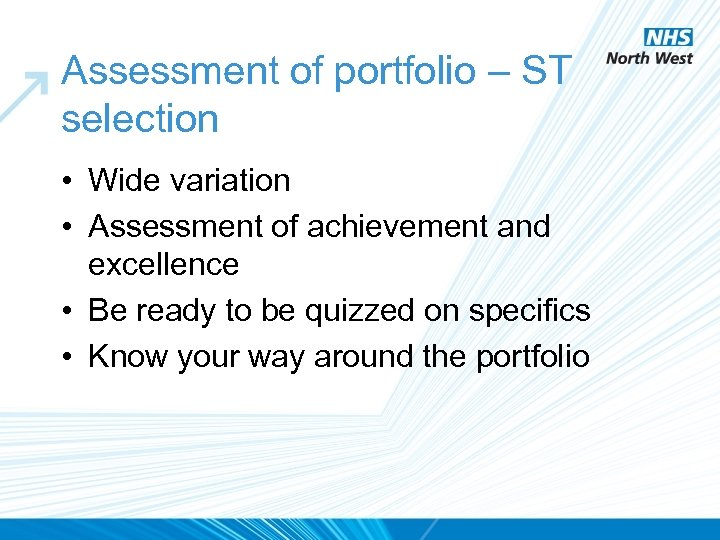 Assessment of portfolio – ST selection • Wide variation • Assessment of achievement and