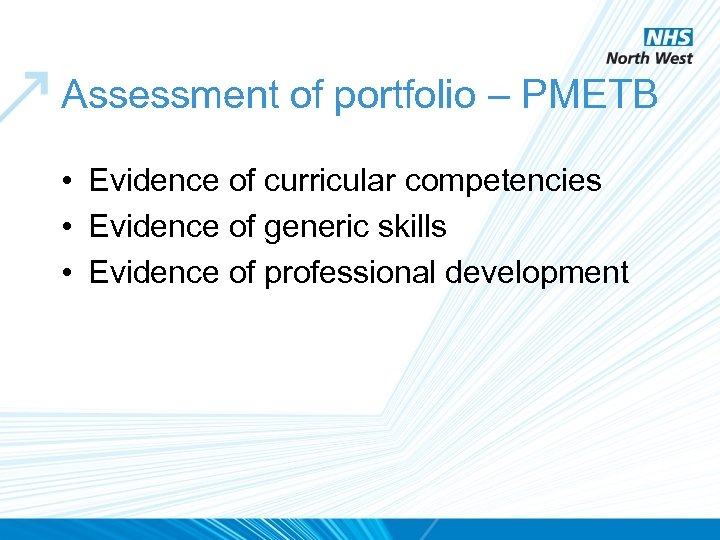 Assessment of portfolio – PMETB • Evidence of curricular competencies • Evidence of generic
