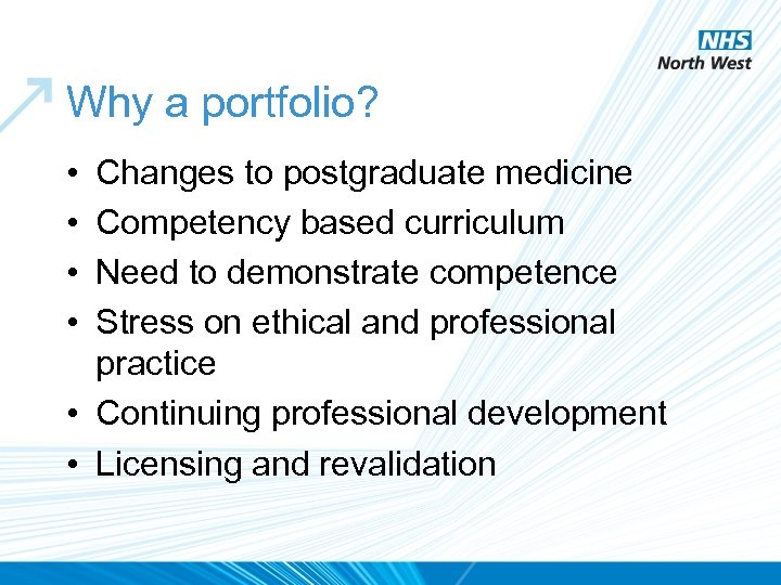 Why a portfolio? • • Changes to postgraduate medicine Competency based curriculum Need to