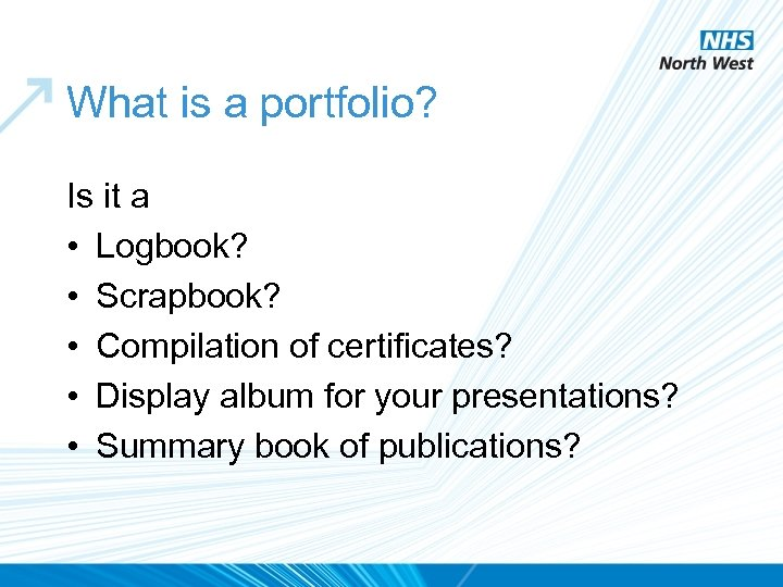 What is a portfolio? Is it a • Logbook? • Scrapbook? • Compilation of