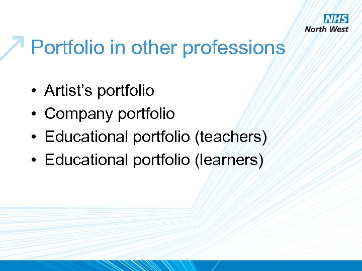Portfolio in other professions • • Artist's portfolio Company portfolio Educational portfolio (teachers) Educational
