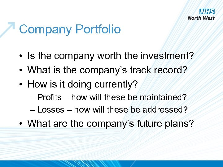 Company Portfolio • Is the company worth the investment? • What is the company's