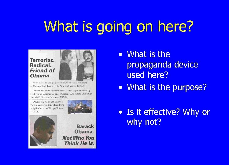 What is going on here? • What is the propaganda device used here? •